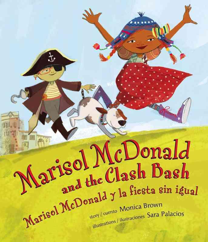Marisol Mcdonald and the Clash Bash/Marisol Mcdonald Y La Fiesta Sin Igual By Brown, Monica/ Palacios, Sara (ILT)