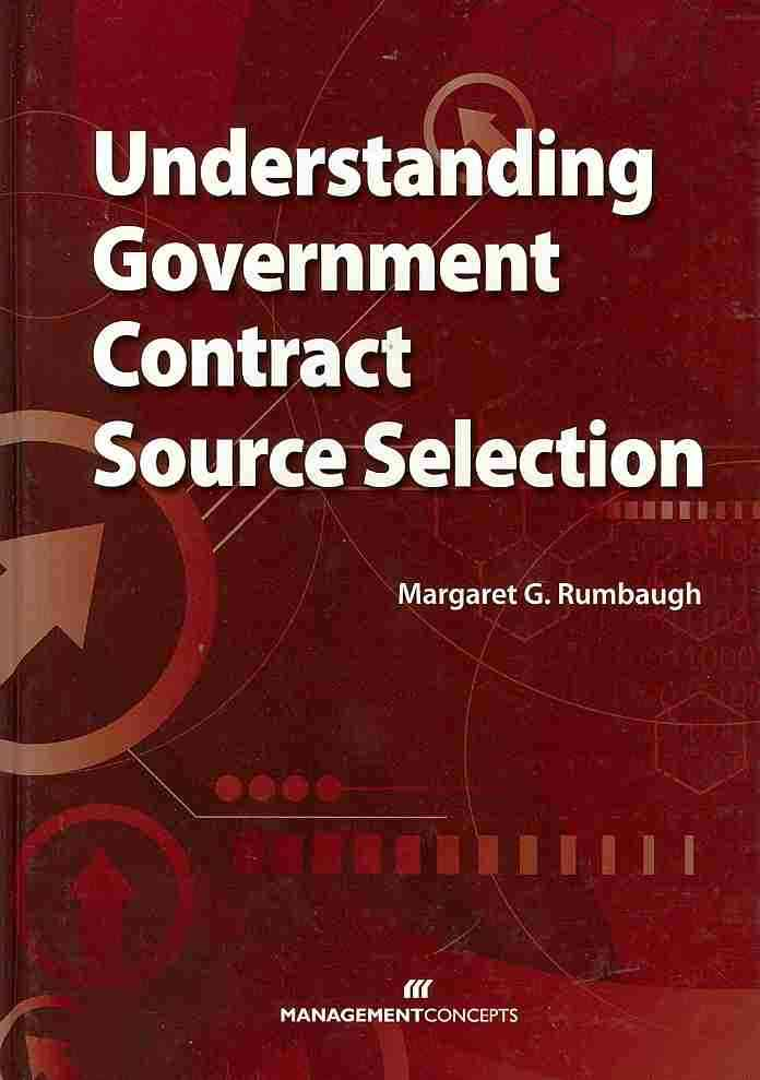 Understanding Government Contract Source Selection By Rumbaugh, Margaret G.